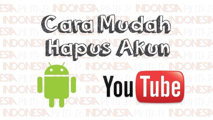 Cara menghapus akun Youtube lewat HP #video #youtube #indonesia #indonesiapintar #android #history #smartphone #akunyoutube