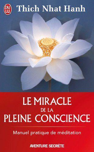 Amazon.fr - Le miracle de la pleine conscience - Thich Nhat Hanh, Neige Marchand, Francis Chauvet - Livres