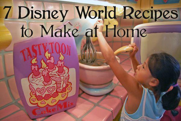 7 #DisneyWorld #Recipes to Make at Home