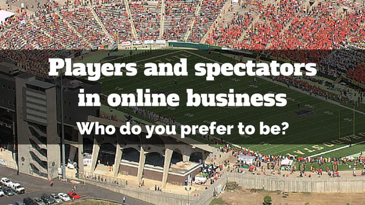 Players and spectators in #onlinebusiness: http://brandonline.michaelkidzinski.ws/players-and-spectators-in-online-business/