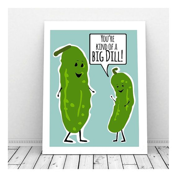 Kind of a Big Dill Art, Food Pun, Funny Instant Download, Dill Pickle, Funny…