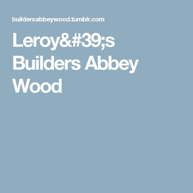 Leroy's Builders Abbey Wood