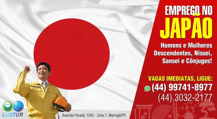 Emprego no JAPÃO é com a LIMITUR!  Vagas imediatas para Homens e Mulheres Descendentes, Nissei, Sansei e Cônjuges com idade entre 18 e 58 anos.  As melhores e vagas e oportunidades de Emprego no Japão nas áreas: ELETRÔNICA, AUTO PEÇAS e ALIMENTOS.  Acesse nosso site http://www.limitur.com.br  Ou ligue: (44) 3032-2177 / (44) 99741-8977 whatsapp