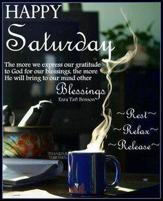 Happy Saturday, Blessings saturday saturday quotes happy saturday happy saturday quotes saturday blessings saturday quotes for family and friends