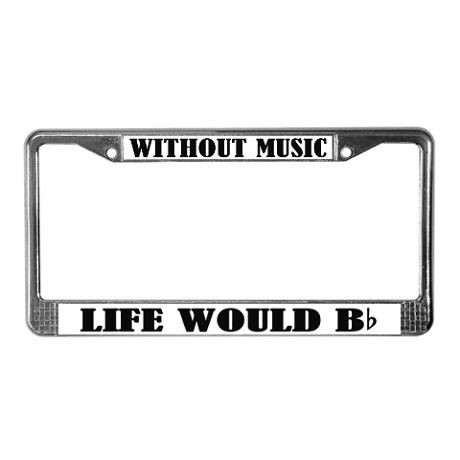 Funny Music Quote License Plate Frame Music License Plate Frames