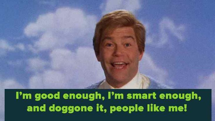 stuart_smalley_Daily-Affirmations-I-am-good-enough-I-am-smart-enough-and-doggone-it-people-like-me.jpg (745×419)