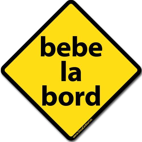 Autocolant (sticker) auto ce reprezinta un indicator cu mesajul Bebe la bord.