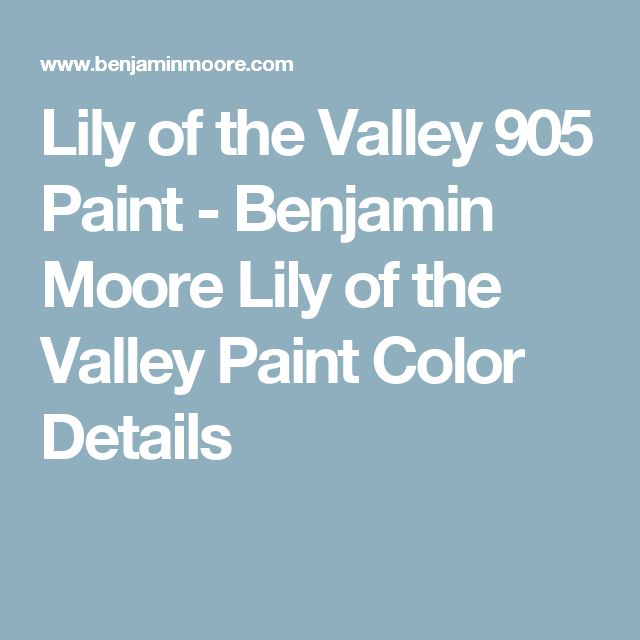 Lily Of The Valley 905 Paint Benjamin Moore Lily Of The Valley