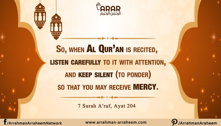 So, when Al Quran is recited, listen carefully to it with attention, and keep silent(to ponder). So that you may receive mercy. #Quran: Surah Al Araf 7- Ayat 204 http://arrahman-arraheem.com/listen-carefully/ #ARAR #Islam #Listen #Blessing #Allah