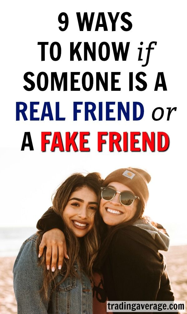 9 Ways to Know If Someone Is a Real Friend or a Fake Friend