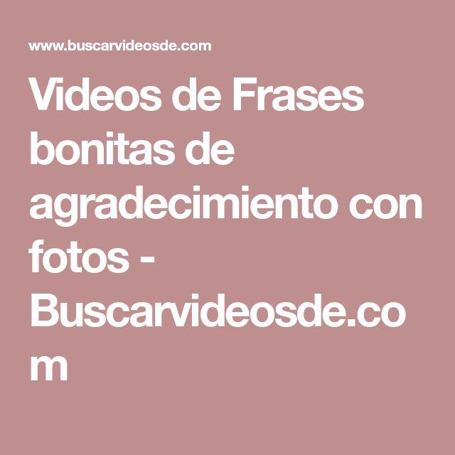 Videos de Frases bonitas de agradecimiento con fotos - Buscarvideosde.com
