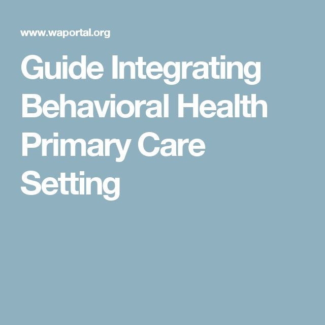 Guide Integrating Behavioral Health Primary Care Setting