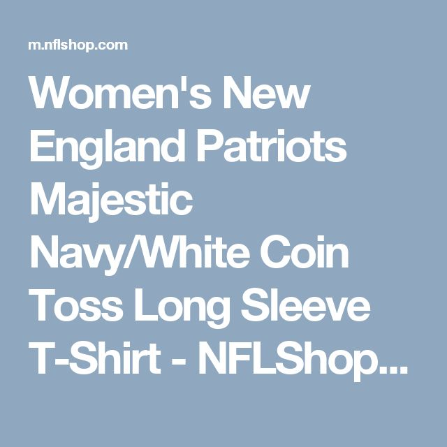 Women's New England Patriots Majestic Navy/White Coin Toss Long Sleeve T-Shirt - NFLShop.com
