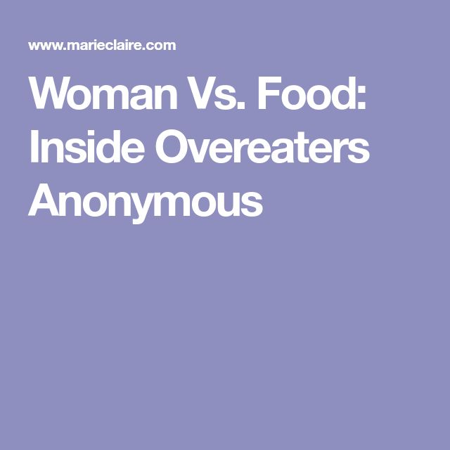 Woman Vs. Food: Inside Overeaters Anonymous
