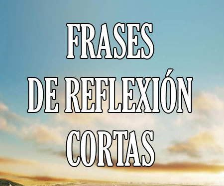 ✅😱❤️https://frases.top/frases-reflexion/cortas/ ❤️😱✅ #Frases de Reflexion Cortas ¡¡Selección de #citas para inspirarte!!