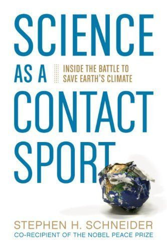 Science as a Contact Sport: Inside the Battle to Save Earth's Climate by Stephen H. Schneider, http://www.amazon.com/dp/B002SME1XK/ref=cm_sw_r_pi_dp_IRlRsb0KBB67Z