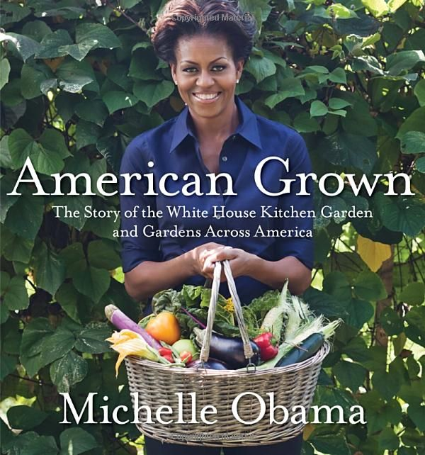 American Grown: The Story of the White House Kitchen Garden and Gardens Across America by Michelle Obama #Books #Cookbooks #Michelle_Obama #White_House_Kitchen #American_Brown_The_Story_of_the_White+House_Kitchen_Garden_and_Gardens_Across_America