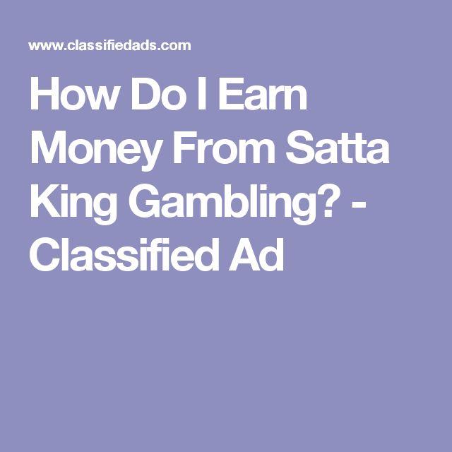 How Do I Earn Money From Satta King Gambling? - Classified Ad