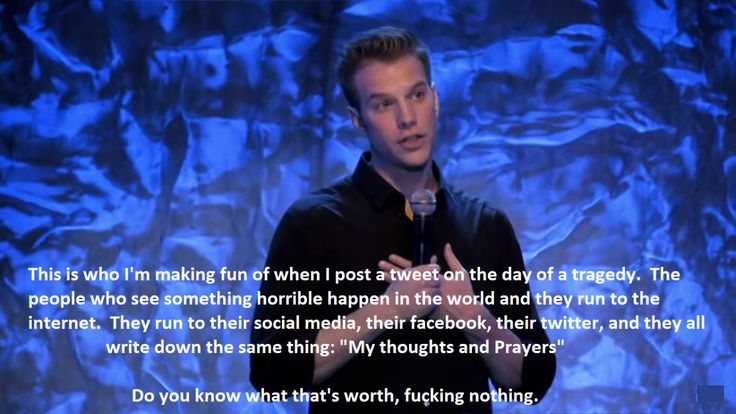 """""""...they all write down the same thing: """"My thoughts and prayers"""". Do you know..."""" - Anthony Jeselnik [1366x867]"""