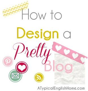 A Typical English Home: How To Design A Blog