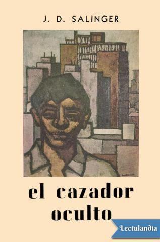 Escrito en primera persona, El cazador oculto relata las experiencias de Holden Caulfield en la ciudad de Nueva York, después de ser expulsado de Pencey Prep, su escuela secundaria. Al publicarse en 1951 en los Estados Unidos, la novela provocó numero...