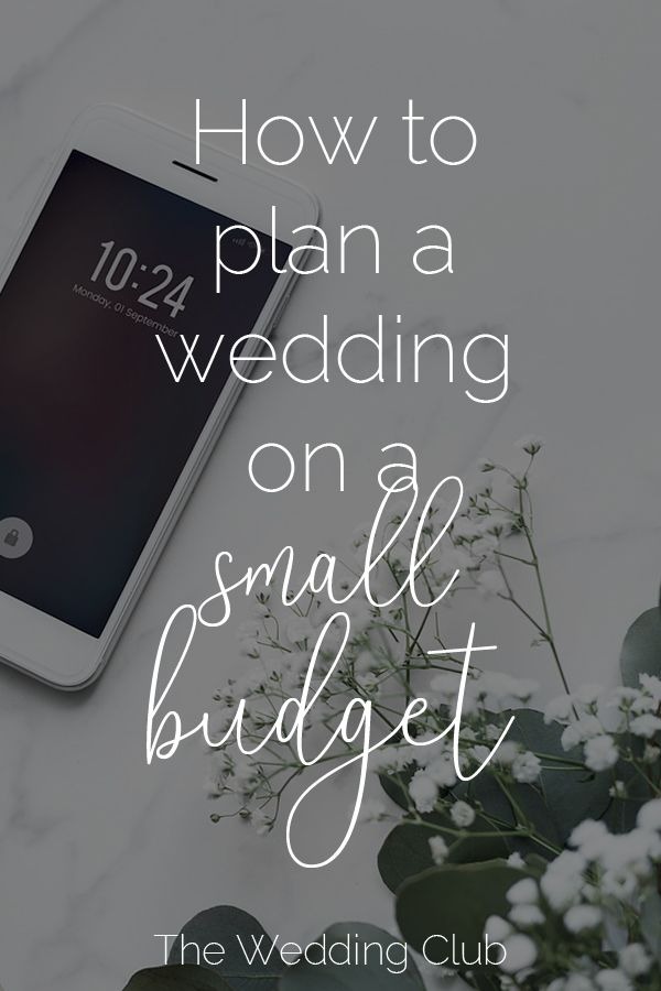 How To Plan A Wedding On A Small Budget The Wedding Club Low Budget Wedding Wedding Planning Budget Wedding