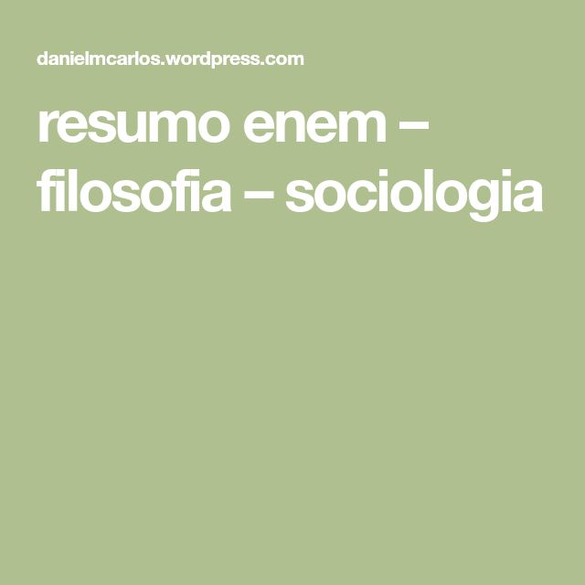 resumo enem – filosofia – sociologia
