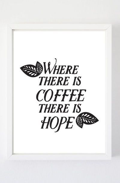 Where There is Coffee Art Print
