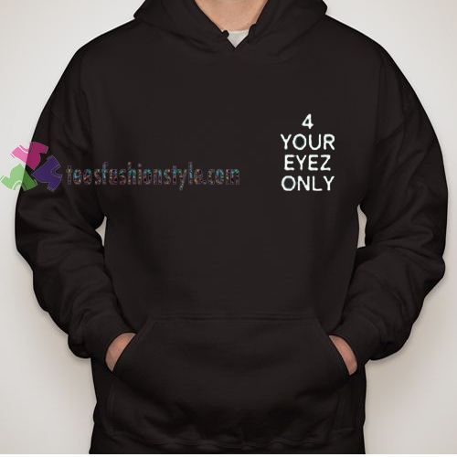 for your eyes only Hoodie gift cool tee shirts cool tee shirts for guys //Price: $29.99  //