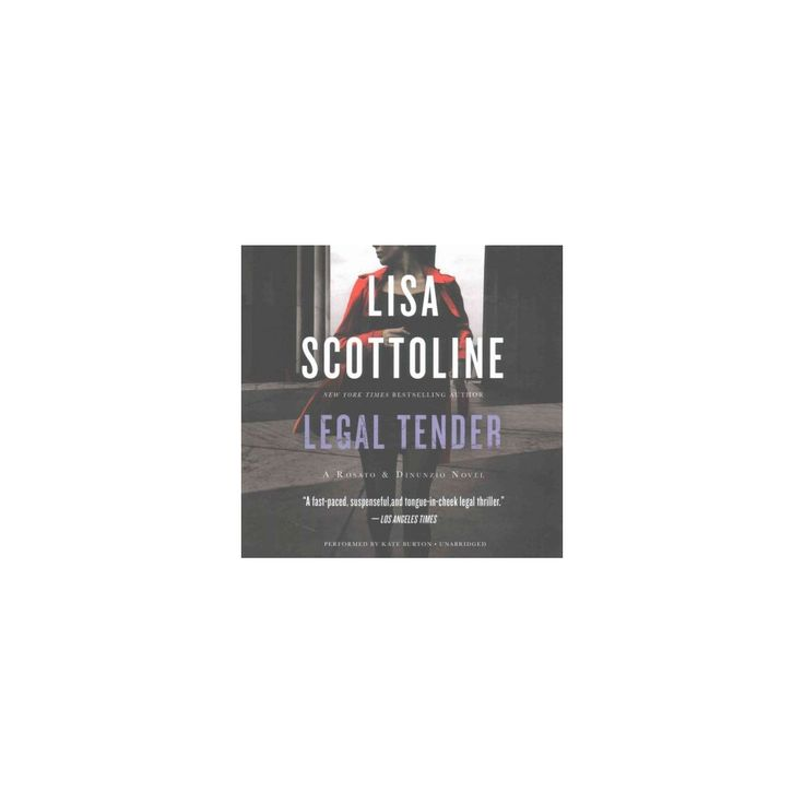 Legal Tender : Library Edition (Unabridged) (CD/Spoken Word) (Lisa Scottoline)