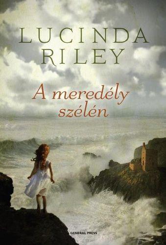 A meredély szélén · Lucinda Riley · Könyv · Moly