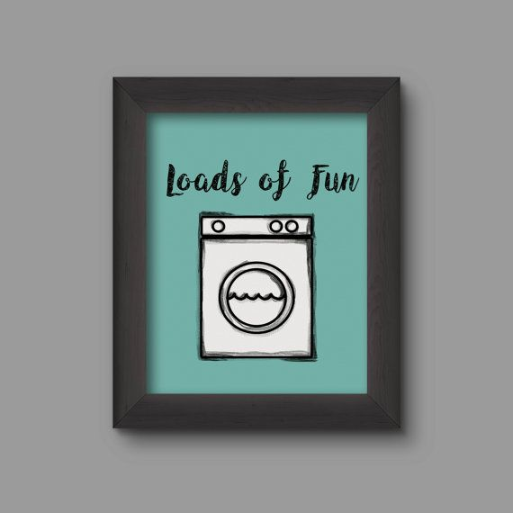 Laundry Room Decor Printable Digital Artwork Art Loads Of Fun Instant Download Wall Art Modern Home Decor Funny Cute 8x10