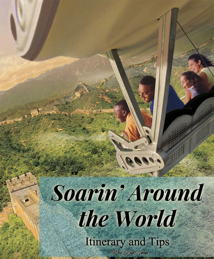 Soarin' Around the World Attraction Itinerary and Tips, Epcot Attractions, Walt Disney World, WDW, Florida