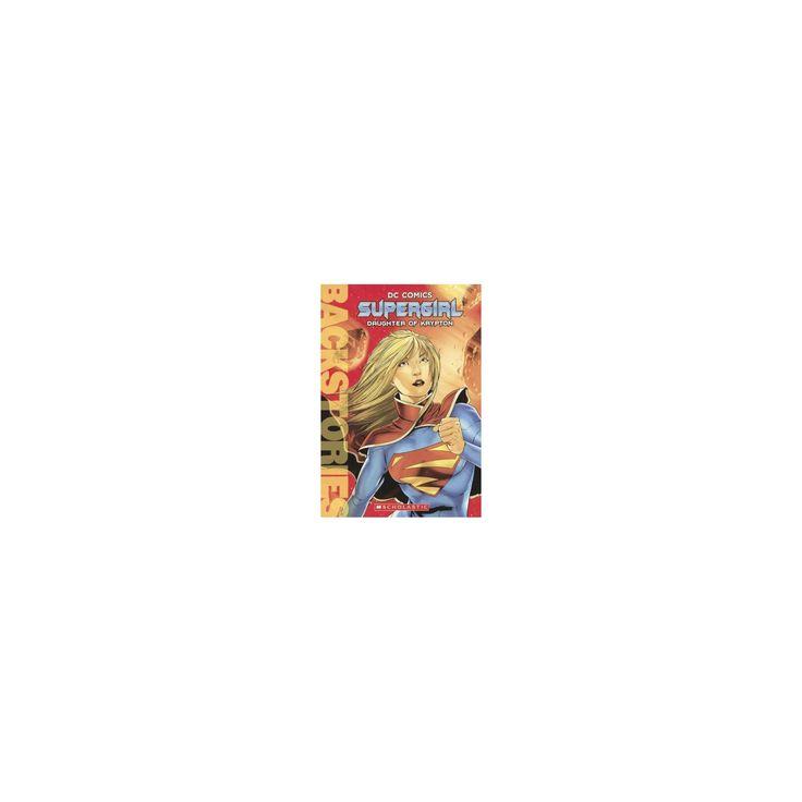 Supergirl : Daughter of Krypton (Reprint) (Prebind) (Daniel Wallace)