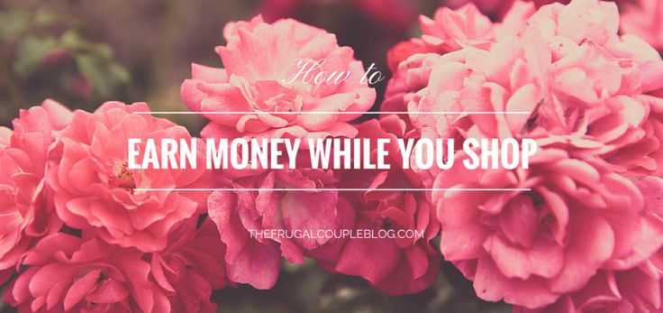 How to EARN money while you SHOP