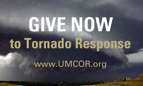 The United Methodist Church is already working to provide disaster relief to the recent tornado victims and your support is needed.  Help the Tornado victims by giving to UMCOR: 100% of your donation will go to those affected by devastating tornadoes.