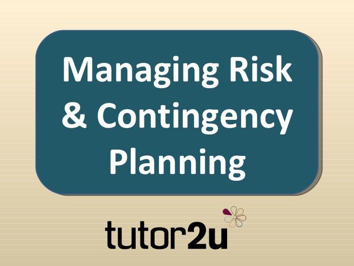 Managing Risk& Contingency Planning