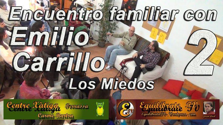 Encuentro familiar con Emilio Carrillo 2.  Los miedos