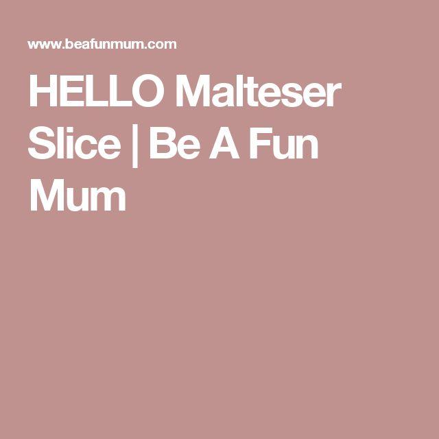 HELLO Malteser Slice | Be A Fun Mum