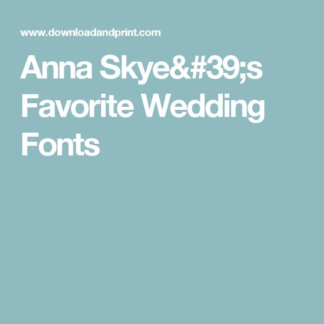 Anna Skye's Favorite Wedding Fonts