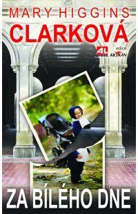 Za bílého dne - Mary Higgins Clark #alpress #maryhigginsclark #detektivka #knihy #bestseller