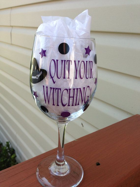 Hey, I found this really awesome Etsy listing at http://www.etsy.com/listing/161336922/quit-your-witching-halloween-wine-glass