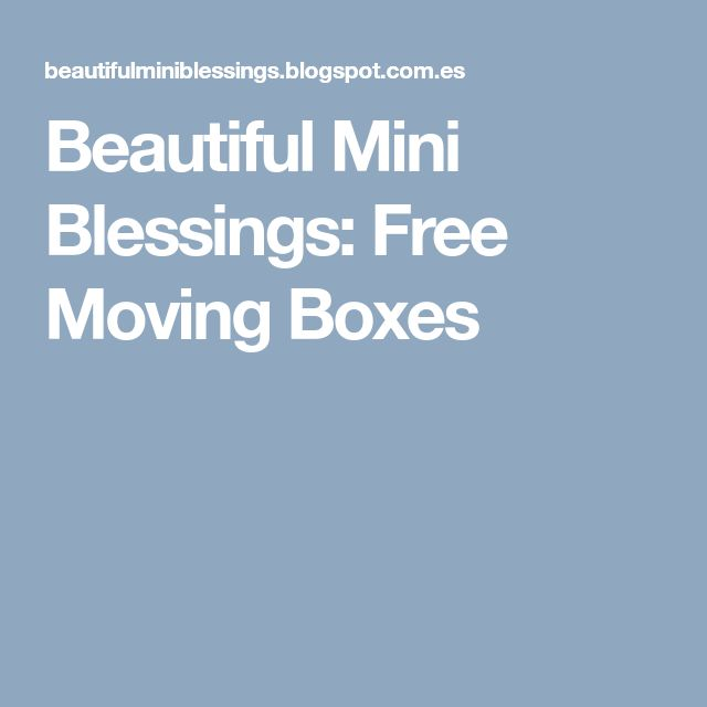 Beautiful Mini Blessings: Free Moving Boxes