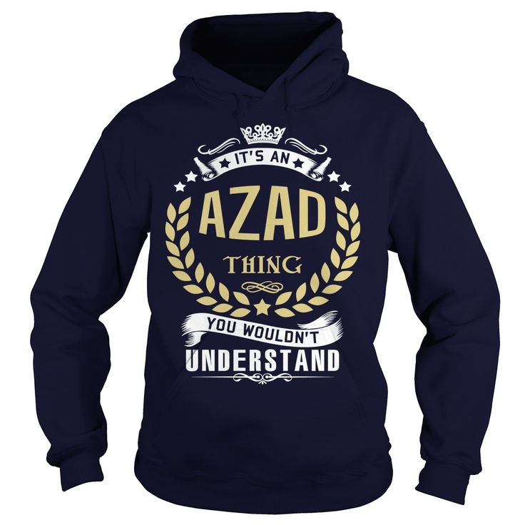 AZAD T shirt  #gift #ideas #Popular #Everything #Videos #Shop #Animals #pets #Architecture #Art #Cars #motorcycles #Celebrities #DIY #crafts #Design #Education #Entertainment #Food #drink #Gardening #Geek #Hair #beauty #Health #fitness #History #Holidays #events #Home decor #Humor #Illustrations #posters #Kids #parenting #Men #Outdoors #Photography #Products #Quotes #Science #nature #Sports #Tattoos #Technology #Travel #Weddings #Women