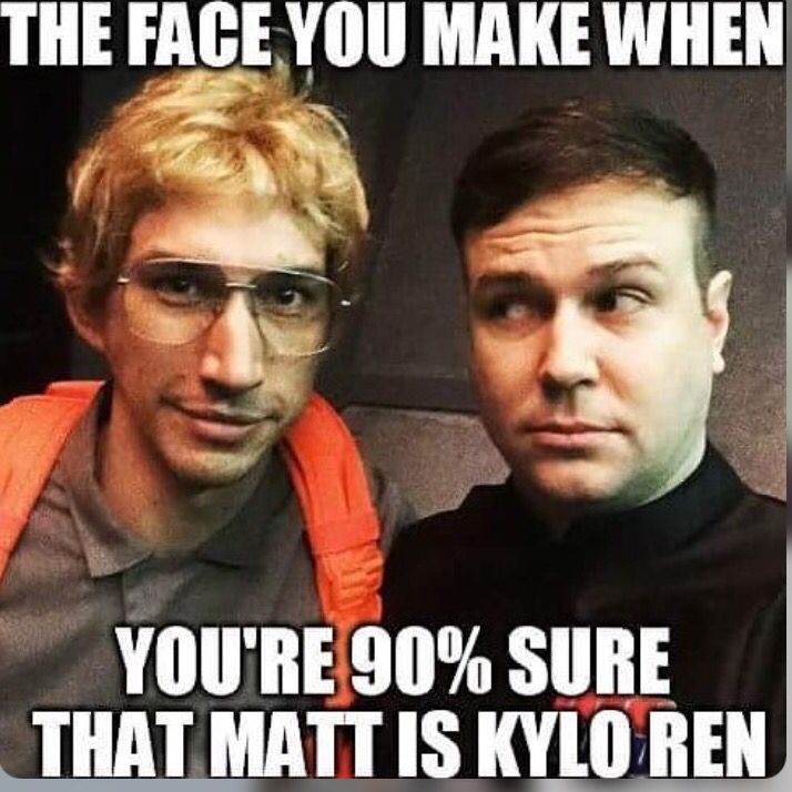 The other 10% is a fear that he is actually Kylo Ren and that he's going to kill you