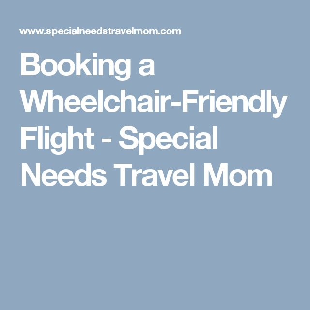 Booking a Wheelchair-Friendly Flight - Special Needs Travel Mom