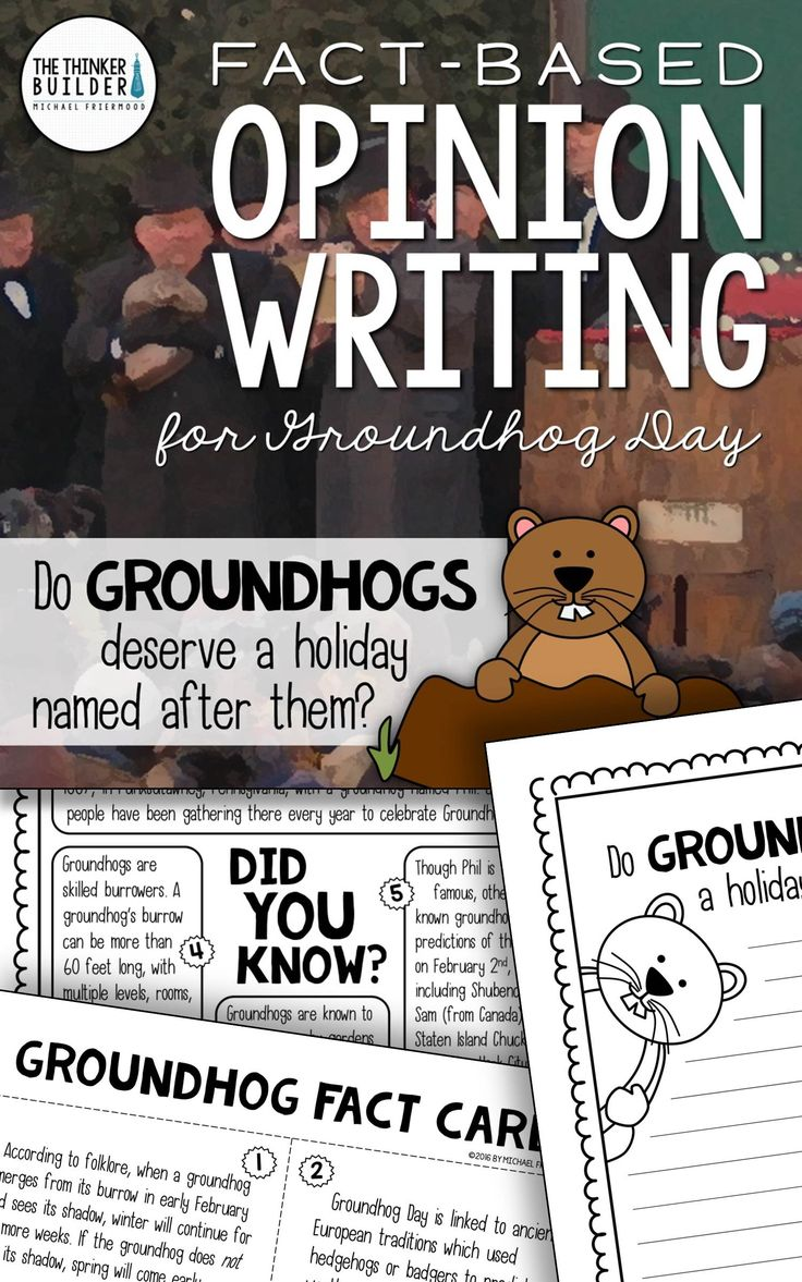 """Groundhog Day Opinion Writing, with carefully chosen facts included for students to analyze, discuss, and use to support their opinion to an engaging focus question: """"Do groundhogs deserve a holiday named after them?"""" Complete with lesson plans, printables, and extensions. Gr 2-5 ($). Or see the Year-Long Bundle here: https://www.teacherspayteachers.com/Product/Fact-Based-Opinion-Writing-BUNDLE-2480913"""