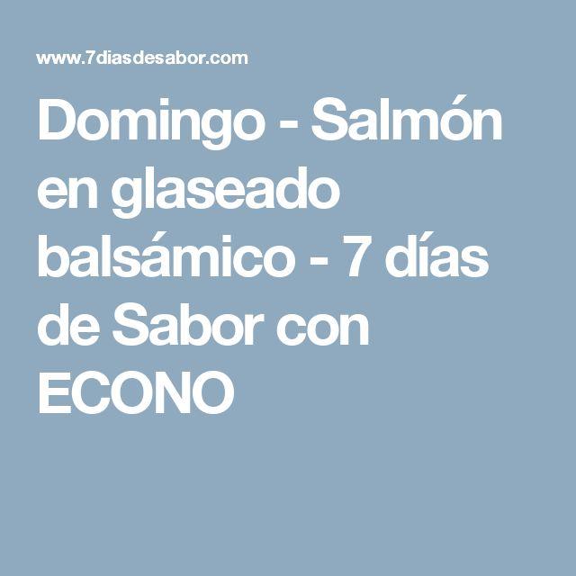 Domingo - Salmón en glaseado balsámico - 7 días de Sabor con ECONO