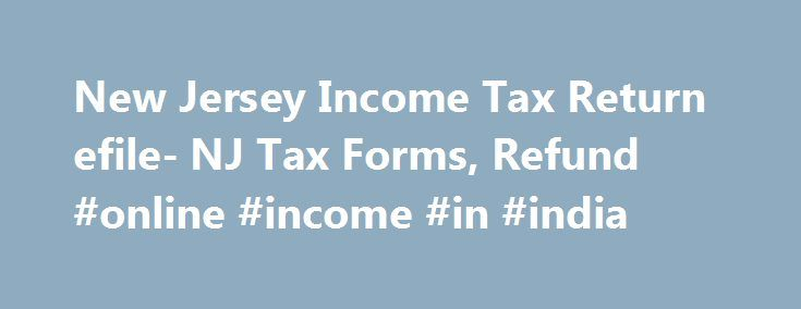 New Jersey Income Tax Return efile- NJ Tax Forms, Refund #online ...