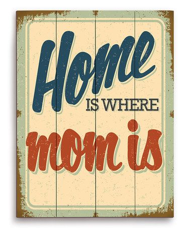 Look at this #zulilyfind! 'Home Is Where Mom Is' Wood Wall Art #zulilyfinds